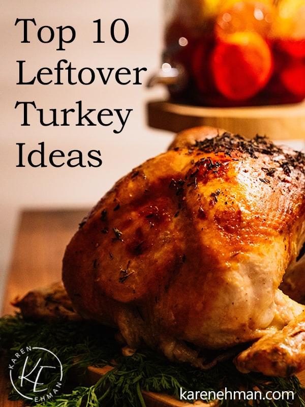 Top Ten Leftover Turkey Ideas