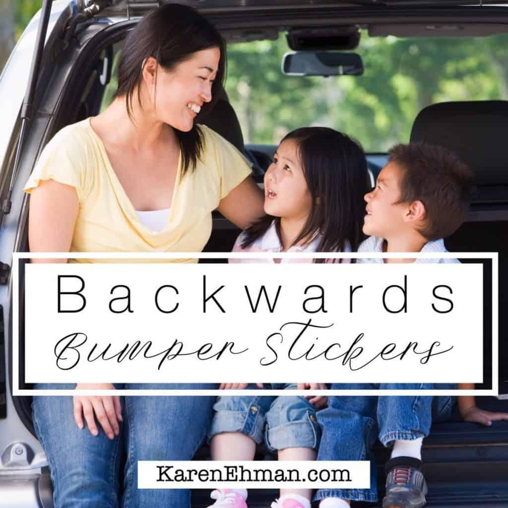 Backwards Bumper Stickers