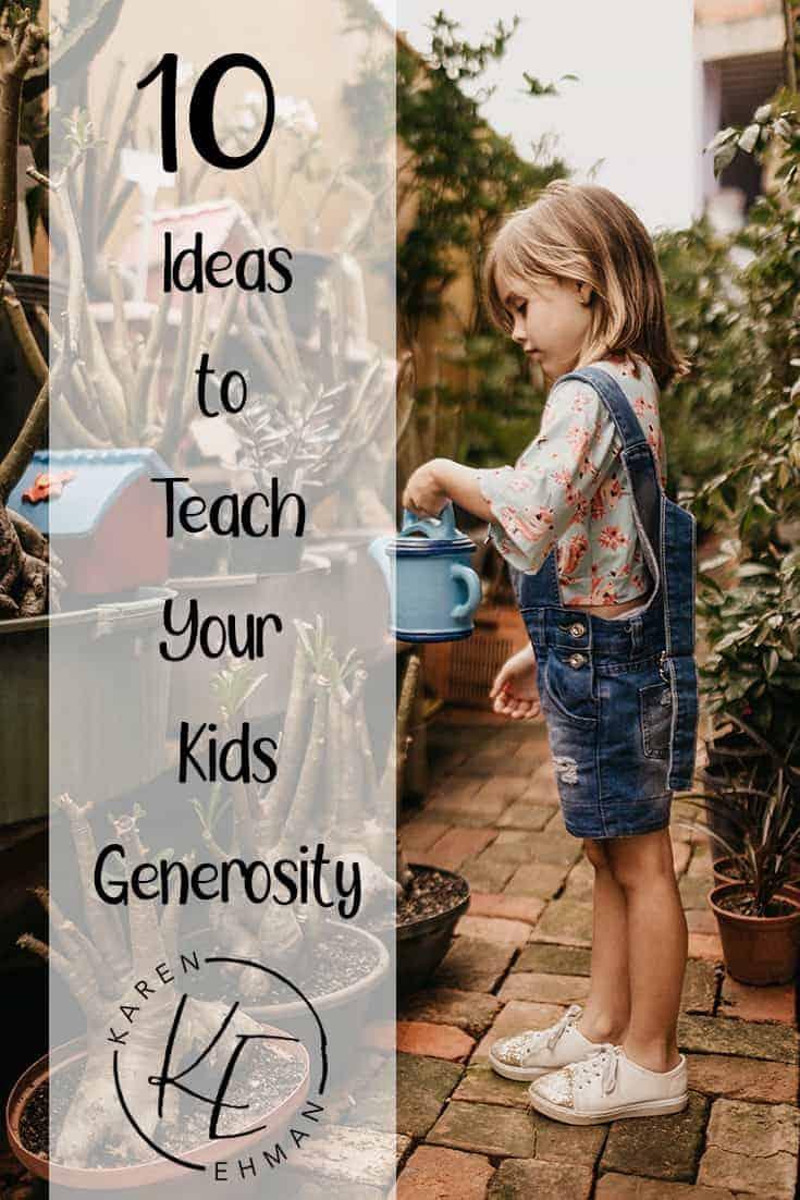10 Ideas to Teach Your Kids {& You!} Generosity