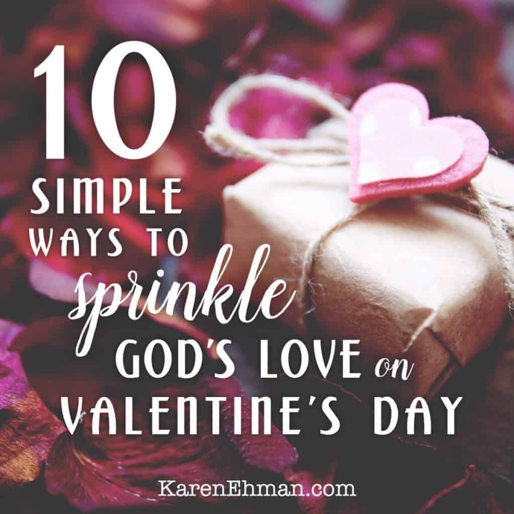 10 Simple Ways to sprinkle God's love on Valentine's Day