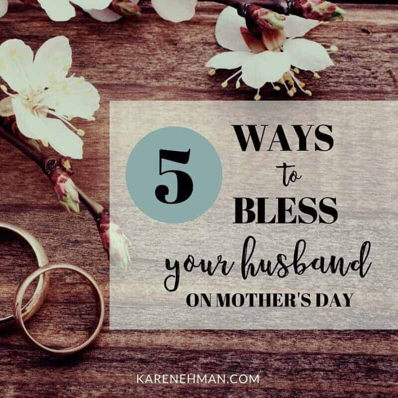 5 Ways to Bless Your Husband on Mother's Day