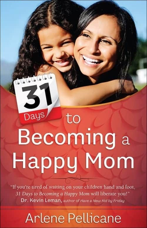 31 Days to Becoming a Happy Mom Giveaway with Arlene Pellicane