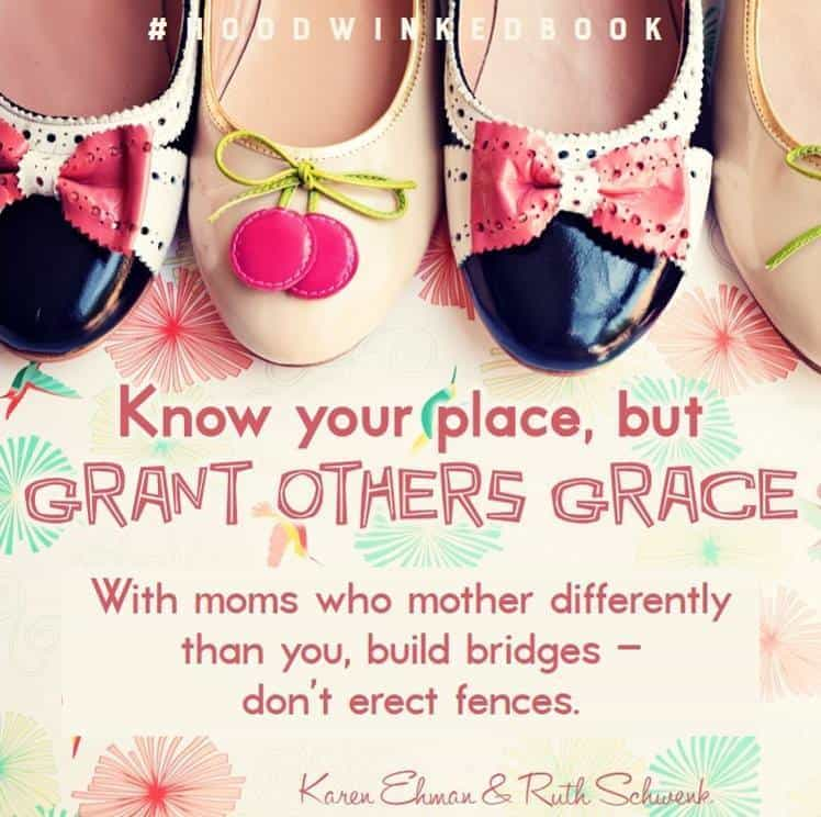 Grant others grace!  More on the Hoodwinked Book at Karenehman.com