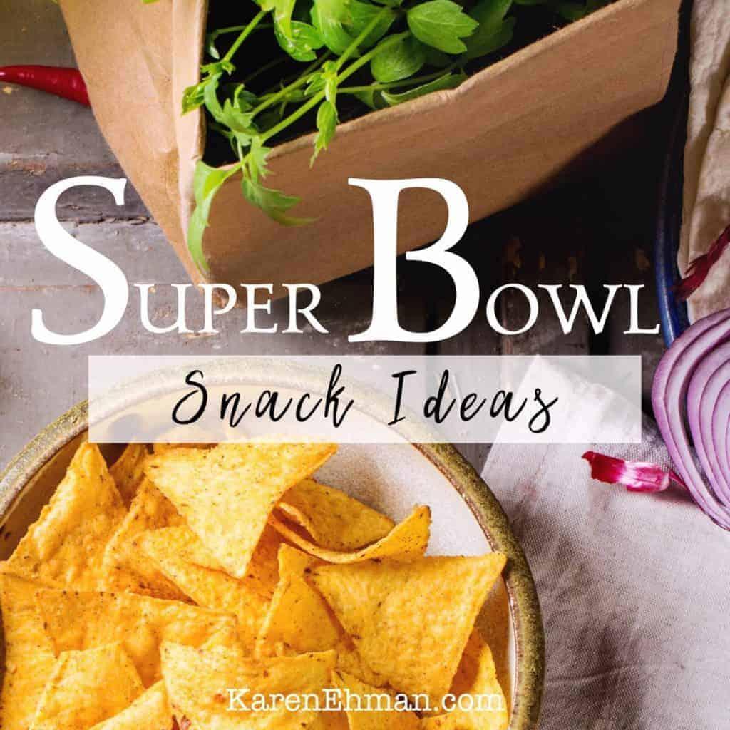 Super Bowl snack ideas with recipes at karenehman.com.