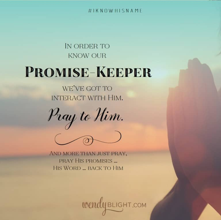 Praying to God Our Promise-Keeper with Wendy Blight