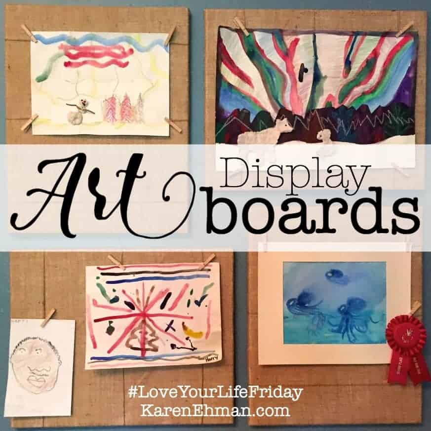 Love Your Life Friday: Art Display Boards