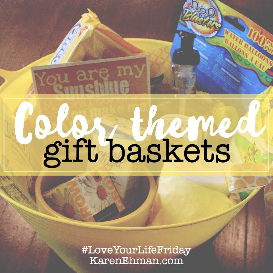 Color Themed Gift Basket for Love Your Life Friday at KarenEhman.com