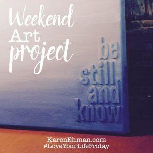 Love Your Life Friday at KarenEhman.com