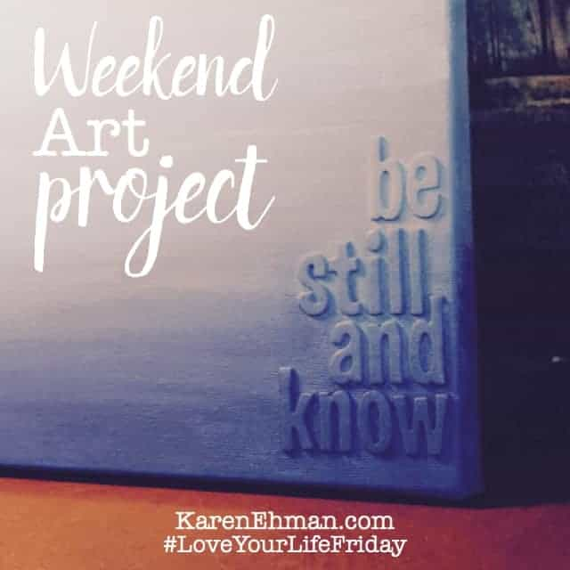 Love Your Life Friday with Chessa Moore: Be Still and Know