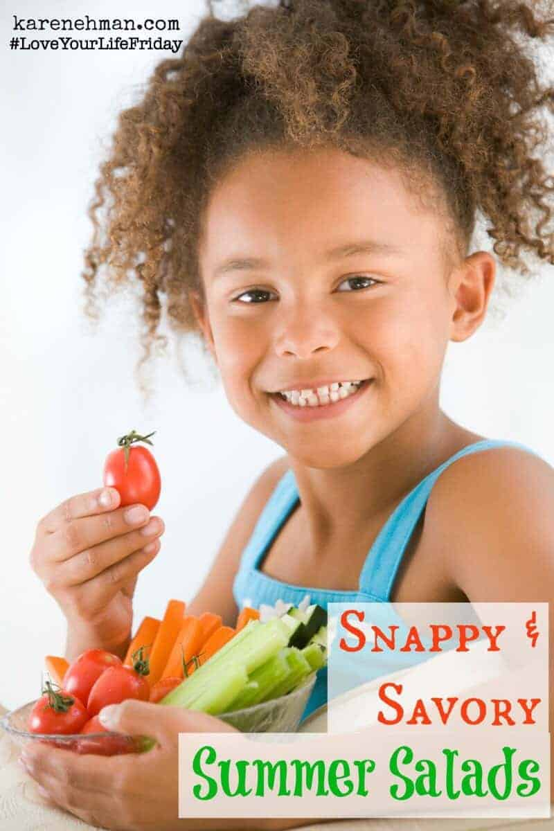 Love Your Life Friday: Snappy & Savory Salads