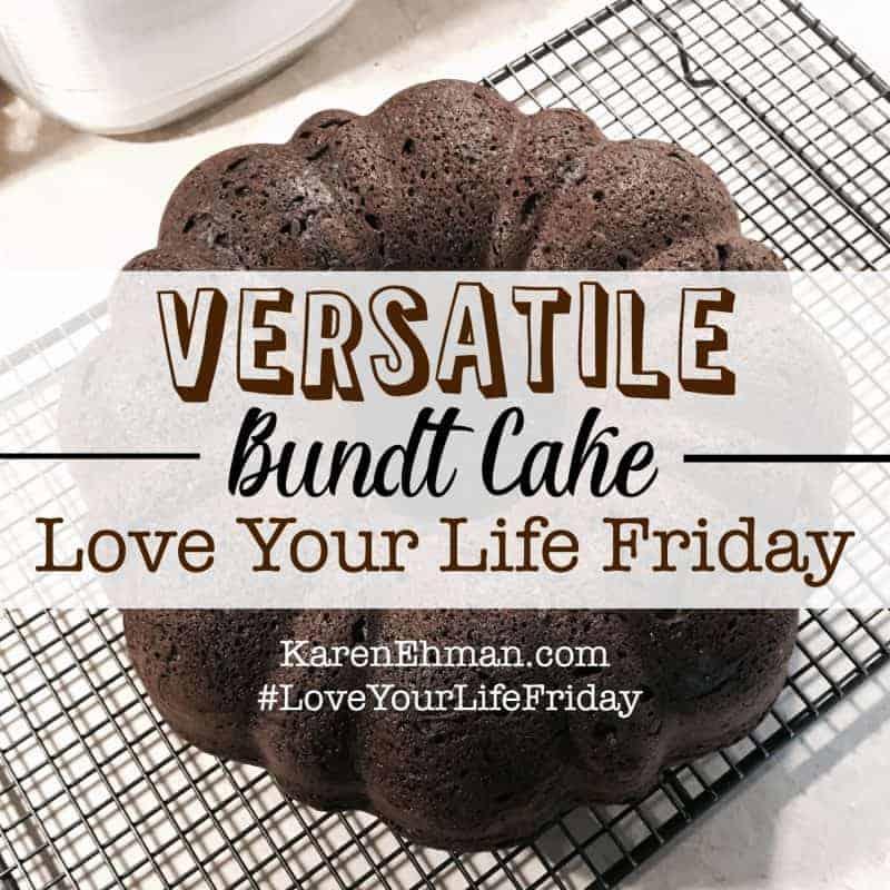 Love Your Life Friday: Versatile Bundt Cake with April Wilson