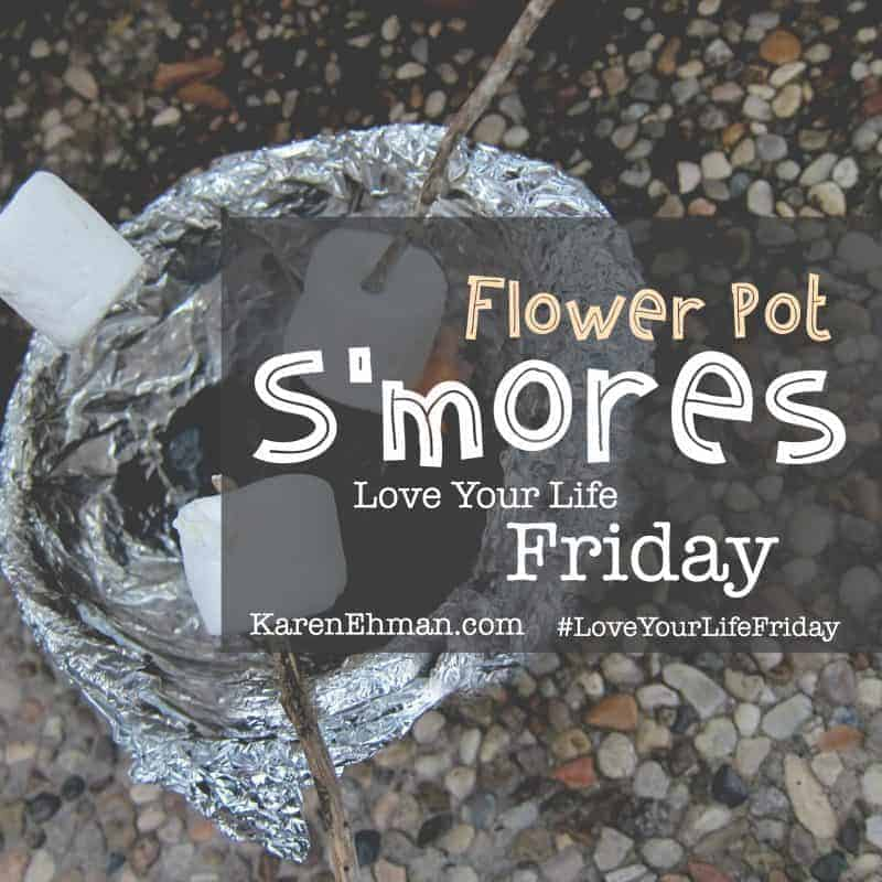 Love Your Life Friday with Melinda Mattson: Flower Pot S'mores