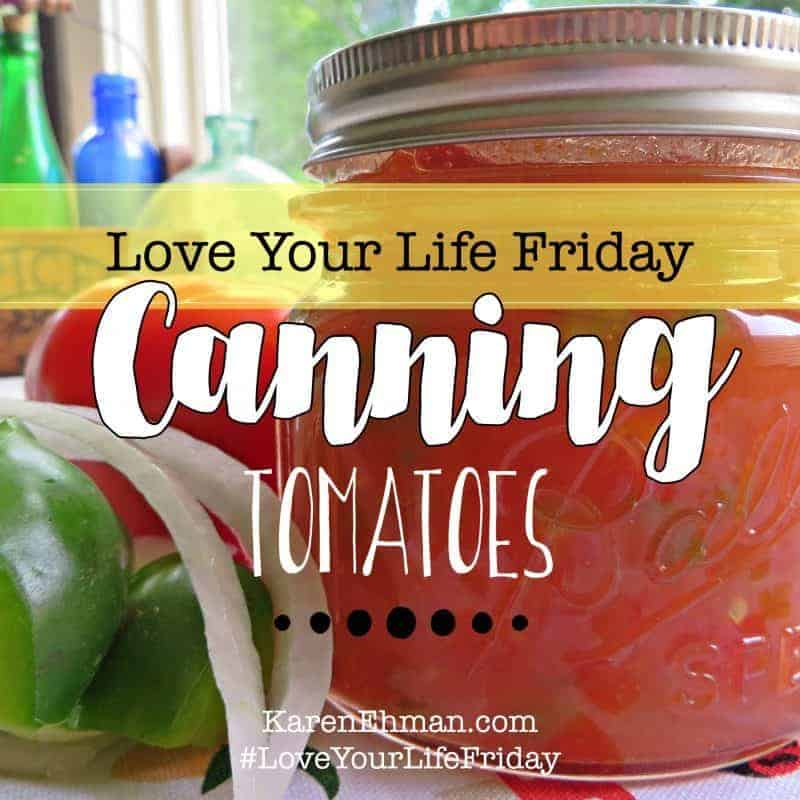 Love Your Life Friday: Canning Tomatoes with Melissa Bronson