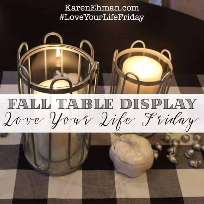 Fall Table Display With Chessa Moore for #LoveYourLifeFriday