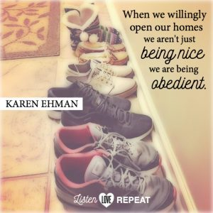 When we open our homes, we aren't just being nice. We are being obedient to God's word. Karen Ehman in her newest book Listen, Love, Repeat: Other-Centered Living in a Self-Centered World.