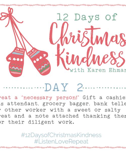 Join the 12 Days of Christmas Kindness at karenehman.com.