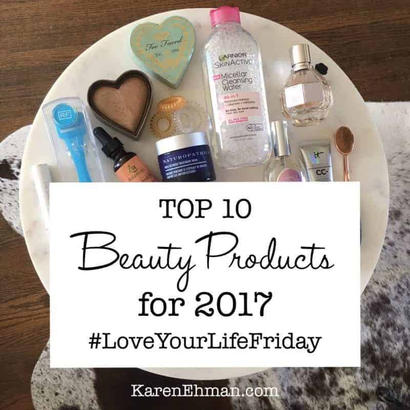 Top 10 Beauty Products for 2017 by Kenna Ehman for #LoveYourLifeFriday