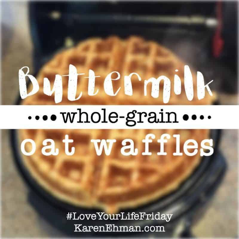 Buttermilk Whole-Grain Oat Waffles for #LoveYourLifeFriday