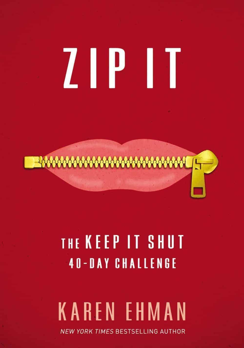 Announcing Zip It: The Keep It Shut 40-Day Challenge