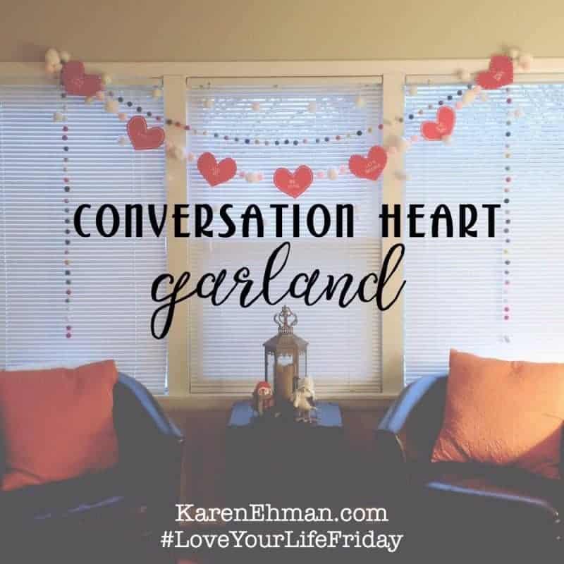 Conversation Heart Garland for #LoveYourLifeFriday