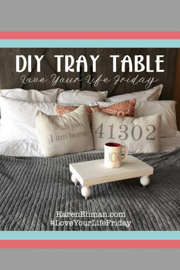 DIY Tray Table by Katina Miller for #loveyourlifefriday at karenehman.com. Click here for tutorial with pictures.