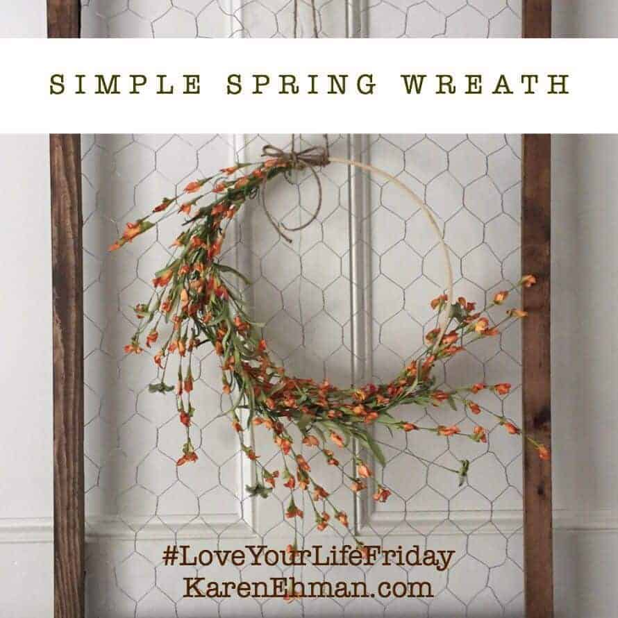 Simple Spring Wreath for #LoveYourLifeFriday