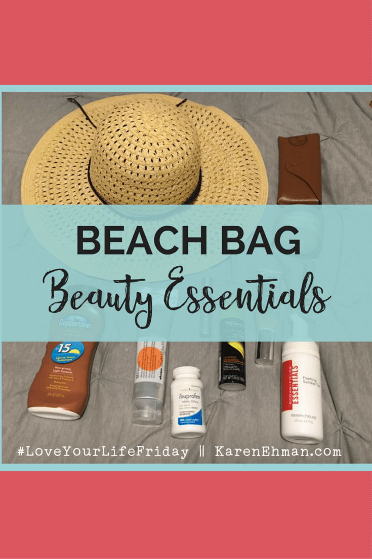 Beach Bag Beauty Essentials by Kenna Ehman for Love Your Life Friday at karenehman.com.