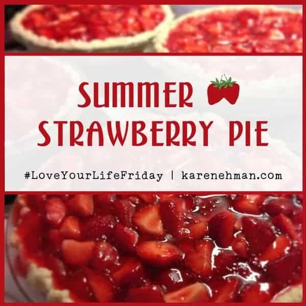 Summer Strawberry Pie for #LoveYourLifeFriday