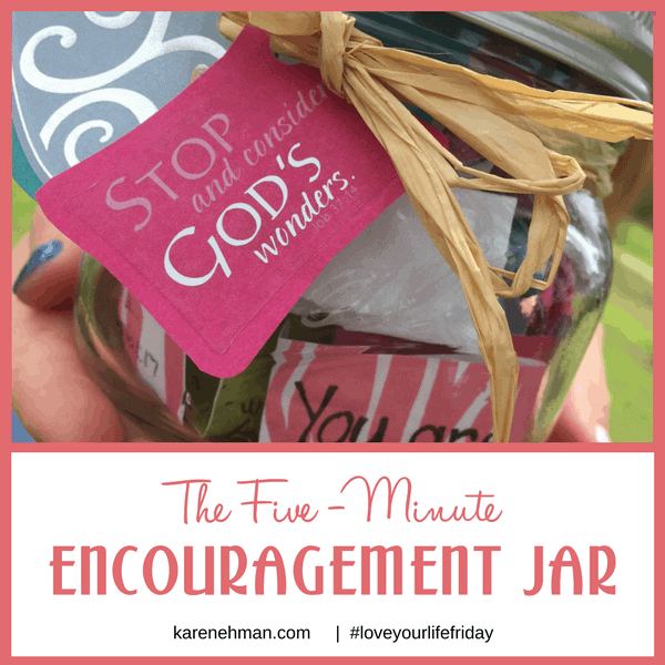 The Five-Minute Encouragement Jar for #LoveYourLifeFriday