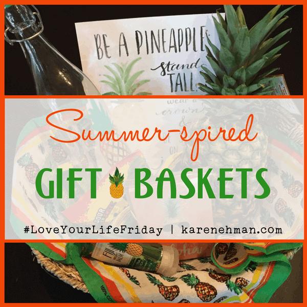 Summer-spired Gift Baskets for #LoveYourLifeFriday