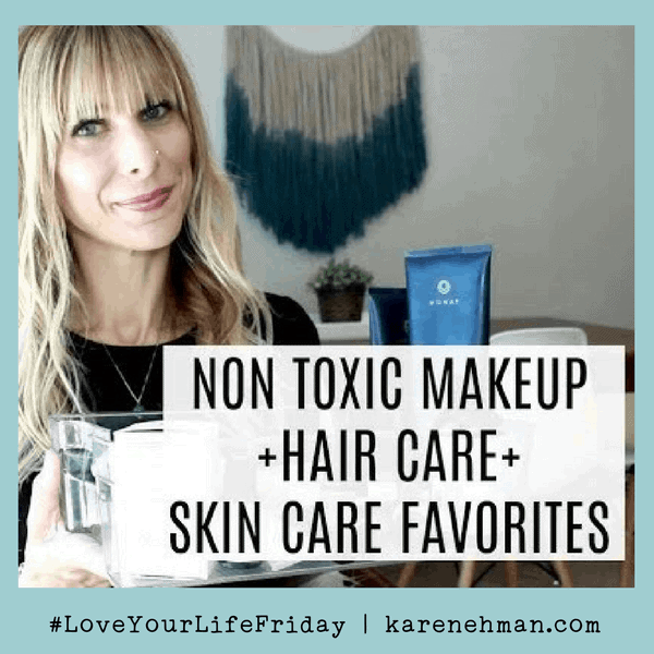 Simplifying Beauty with Non-Toxic Essentials for #LoveYourLifeFriday