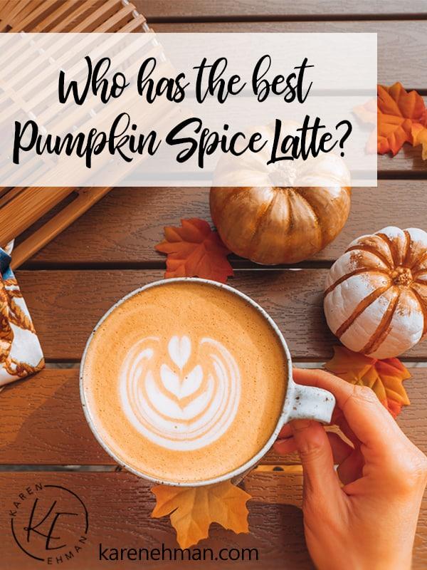 Who Has The Best Pumpkin Spice Latte?