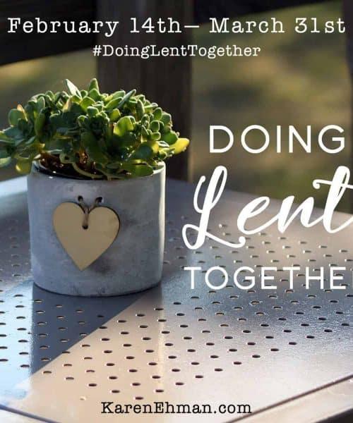 Join Karen Ehman for #DoingLentTogether on Facebook. Get all the info at karenehman.com.