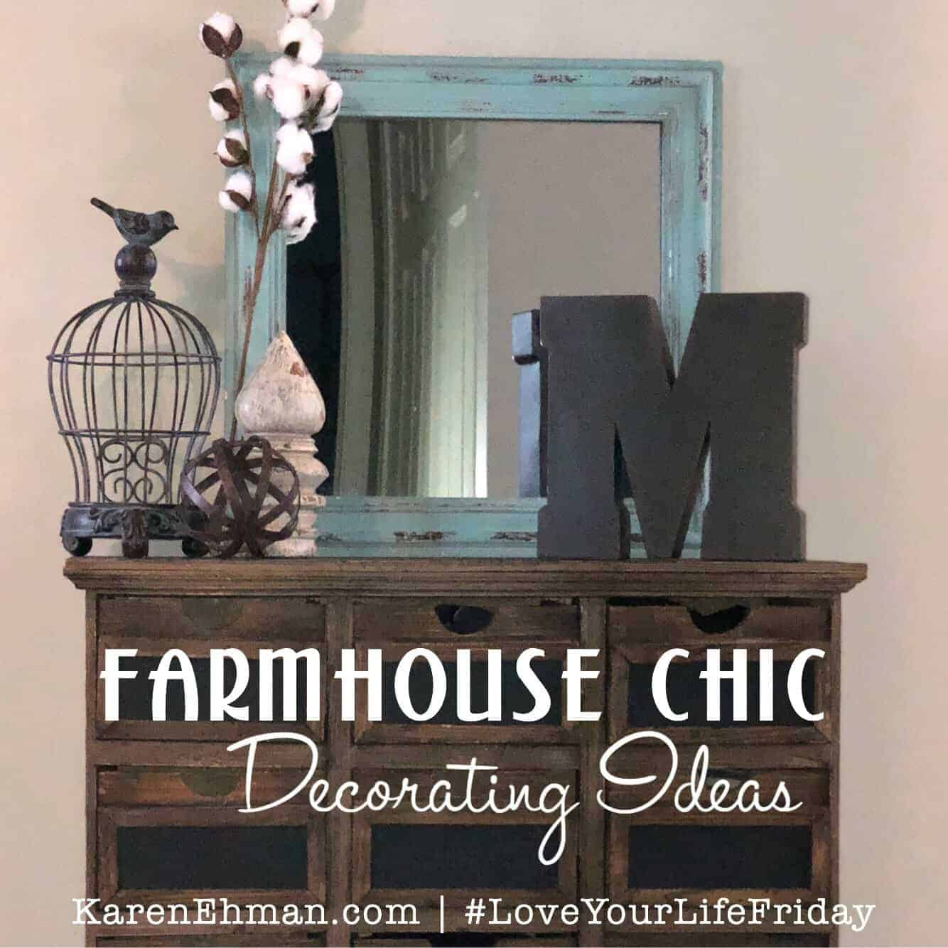Farmhouse Chic Decorating Ideas for #LoveYourLifeFriday