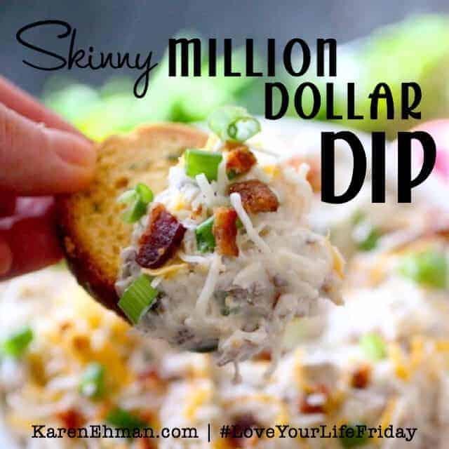 Skinny Million Dollar Dip for #LoveYourLifeFriday