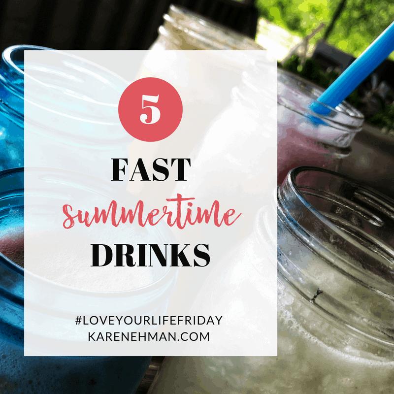 5 Fast Summertime Drinks