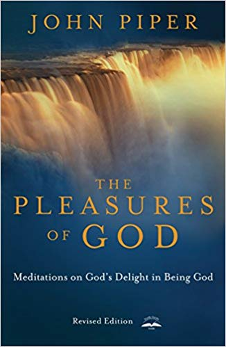 The Pleasures of God: Meditations on God's Delight in Being God by John Piper by John Piper. #LoveYourLifeFriday Essentials at karenehman.com.