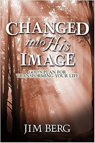 Changed into His Image: God's Plan for Transforming Your Life by Jim Berg. #LoveYourLifeFriday Essentials at karenehman.com.