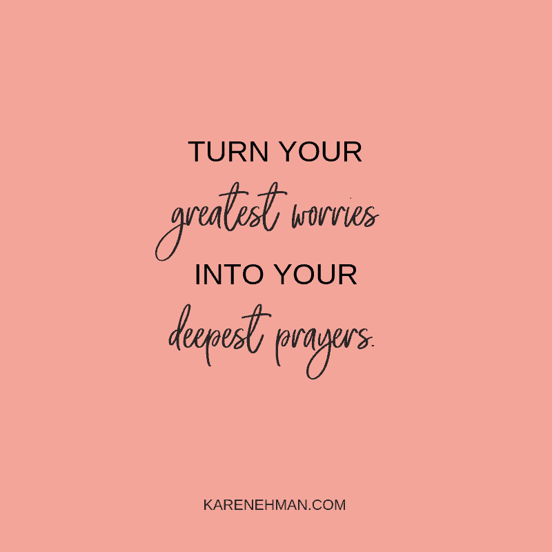 5 Ways to Turn Your Greatest Worries Into Your Deepest Prayers