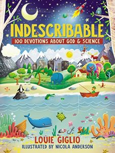 Indescribable: 100 Devotions for Kids About God and Scienceby Louie Giglio