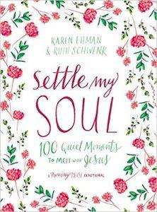 Settle My Soul, devotional by Karen Ehman and Ruth Schwenk.