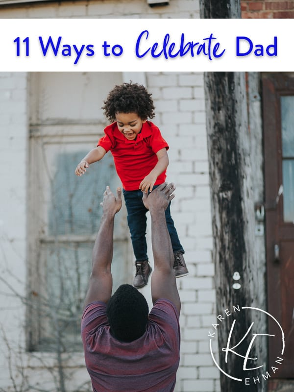 11 Ways to Celebrate Dad for Father's Day (or any day)